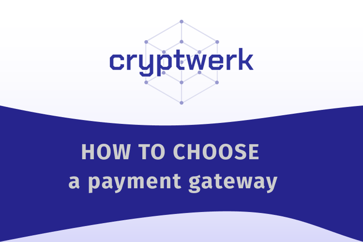 How to choose a crypto gateway